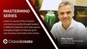 Crowdcreate Mastermind Series with Mike Flache